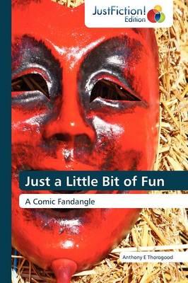 Just a Little Bit of Fun (Paperback)