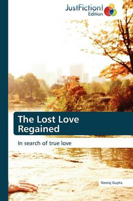 The Lost Love Regained (Paperback)
