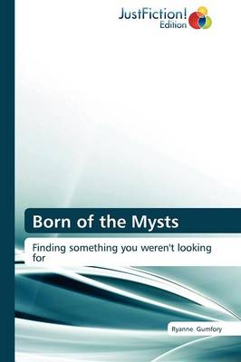 Born of the Mysts (Paperback)