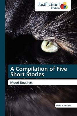 A Compilation of Five Short Stories (Paperback)