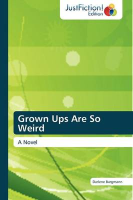 Grown Ups Are So Weird (Paperback)