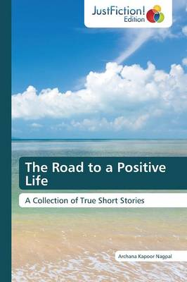 The Road to a Positive Life (Paperback)