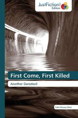 First Come, First Killed (Paperback)