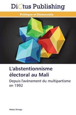 L'Abstentionnisme Electoral Au Mali - Omn.Dictus (Paperback)