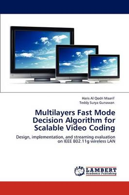 Multilayers Fast Mode Decision Algorithm for Scalable Video Coding (Paperback)