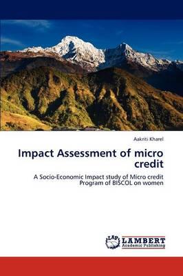 Impact Assessment of Micro Credit (Paperback)