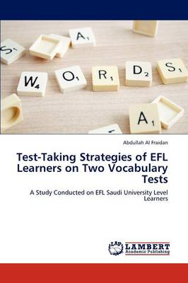 Test-Taking Strategies of Efl Learners on Two Vocabulary Tests (Paperback)
