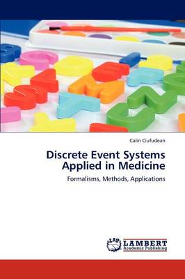 Discrete Event Systems Applied in Medicine (Paperback)