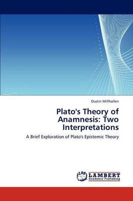 Plato's Theory of Anamnesis: Two Interpretations (Paperback)
