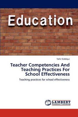 Teacher Competencies and Teaching Practices for School Effectiveness (Paperback)