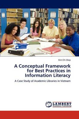 A Conceptual Framework for Best Practices in Information Literacy (Paperback)