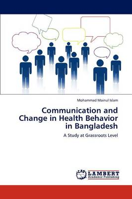 Communication and Change in Health Behavior in Bangladesh (Paperback)