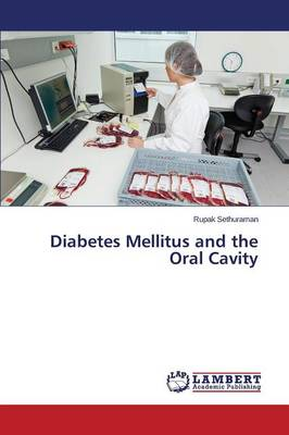 Diabetes Mellitus and the Oral Cavity (Paperback)