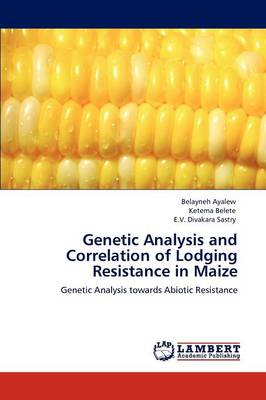 Genetic Analysis and Correlation of Lodging Resistance in Maize (Paperback)
