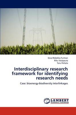 Interdisciplinary Research Framework for Identifying Research Needs (Paperback)