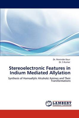 Stereoelectronic Features in Indium Mediated Allylation (Paperback)
