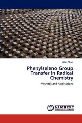 Phenylseleno Group Transfer in Radical Chemistry (Paperback)