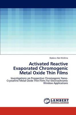 Activated Reactive Evaporated Chromogenic Metal Oxide Thin Films (Paperback)