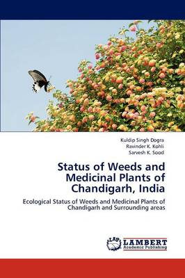 Status of Weeds and Medicinal Plants of Chandigarh, India (Paperback)
