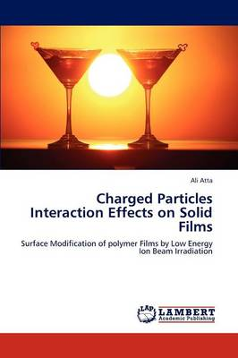 Charged Particles Interaction Effects on Solid Films (Paperback)