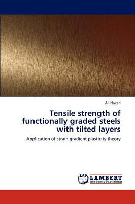 Tensile Strength of Functionally Graded Steels with Tilted Layers (Paperback)