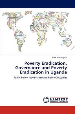 Poverty Eradication, Governance and Poverty Eradication in Uganda (Paperback)
