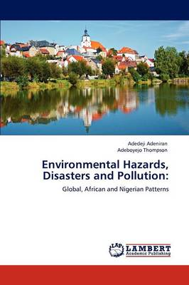 Environmental Hazards, Disasters and Pollution (Paperback)