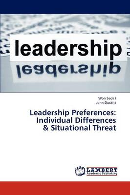 Leadership Preferences: Individual Differences & Situational Threat (Paperback)
