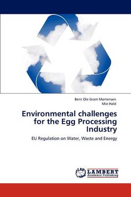 Environmental Challenges for the Egg Processing Industry (Paperback)
