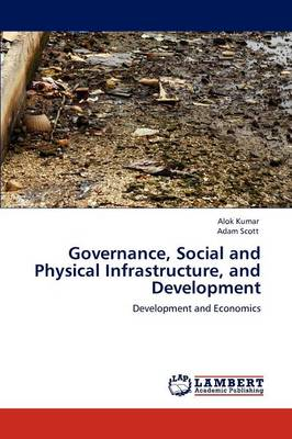 Governance, Social and Physical Infrastructure, and Development (Paperback)