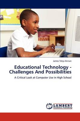 Educational Technology - Challenges and Possibilities (Paperback)