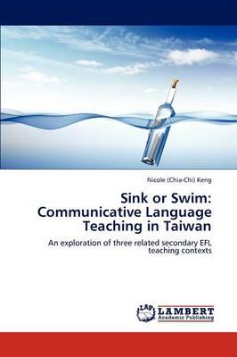 Sink or Swim: Communicative Language Teaching in Taiwan (Paperback)