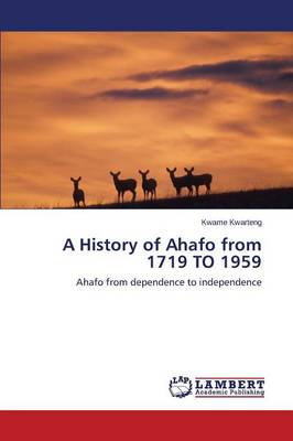 A History of Ahafo from 1719 to 1959 (Paperback)