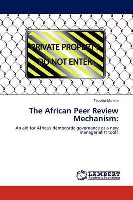 The African Peer Review Mechanism (Paperback)