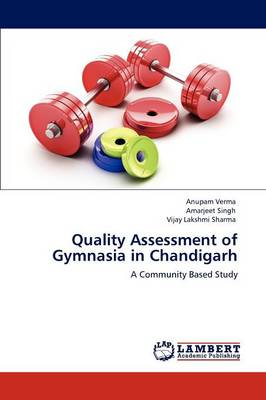 Quality Assessment of Gymnasia in Chandigarh (Paperback)