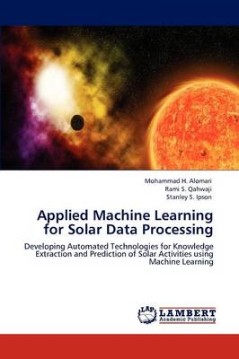 Applied Machine Learning for Solar Data Processing (Paperback)
