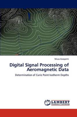 Digital Signal Processing of Aeromagnetic Data (Paperback)