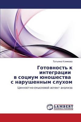 Gotovnost' K Integratsii V Sotsium Yunoshestva S Narushennym Slukhom (Paperback)