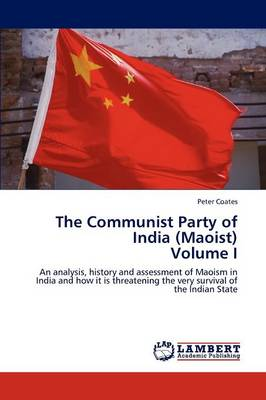 The Communist Party of India (Maoist) Volume I (Paperback)