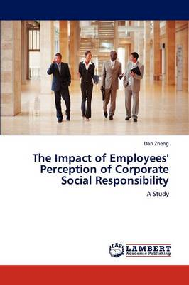 The Impact of Employees' Perception of Corporate Social Responsibility (Paperback)