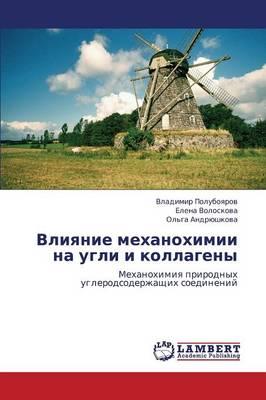 Vliyanie Mekhanokhimii Na Ugli I Kollageny (Paperback)