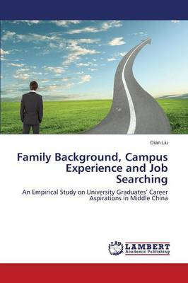 Family Background, Campus Experience and Job Searching (Paperback)