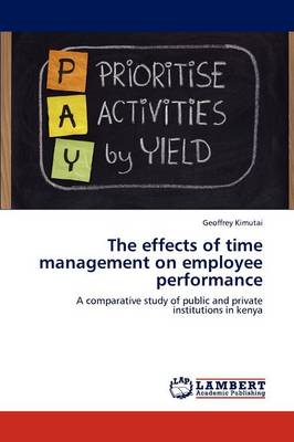 The Effects of Time Management on Employee Performance (Paperback)