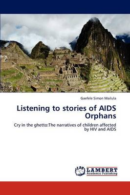 Listening to Stories of AIDS Orphans (Paperback)
