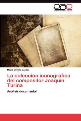 La Coleccion Iconografica del Compositor Joaquin Turina (Paperback)