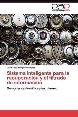 Sistema Inteligente Para La Recuperacion y El Filtrado de Informacion (Paperback)