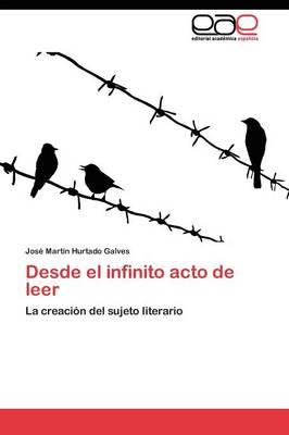 Desde El Infinito Acto de Leer (Paperback)