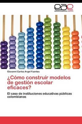 Como Construir Modelos de Gestion Escolar Eficaces? (Paperback)