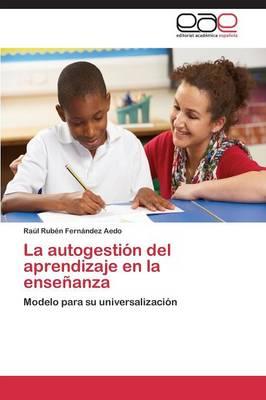 La Autogestion del Aprendizaje En La Ensenanza (Paperback)