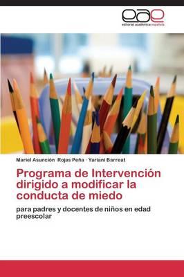 Programa de Intervencion Dirigido a Modificar La Conducta de Miedo (Paperback)